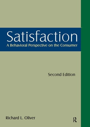 Satisfaction: A Behavioral Perspective on the Consumer A Behavioral Perspective on the Consumer