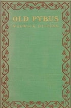 Old Pybus by Warwick Deeping