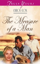 The Measure Of A Man by Carol Cox