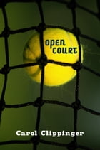 Open Court by Carol Clippinger