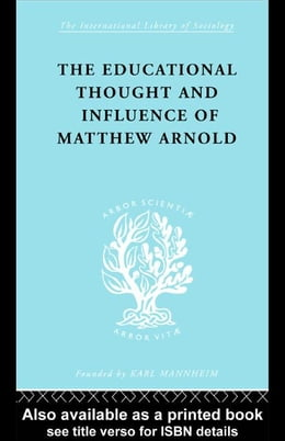 Book The Educational Thought and Influence of Matthew Arnold by Connell, W. F.