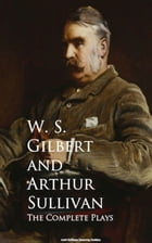 The Complete Plays by W. S. Gilbert