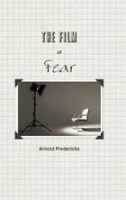 The Film of Fear by Arnold Fredericks