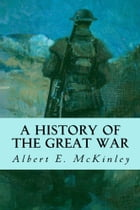 A History of the Great War by Albert E. McKinley