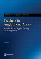 Teachers In Anglophone Africa: Issues In Teacher Supply, Training, And Management by Mulkeen Aidan