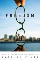 Freedom: 12 Lives Transformed by the Theology of the Body by Matthew Pinto