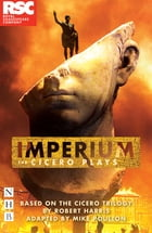 Imperium: The Cicero Plays (NHB Modern Plays) Cover Image