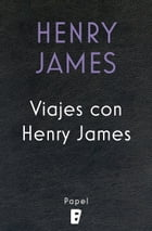 Viajes con Henry James by Henry James