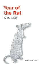 Year of the Rat by Roy Smiles