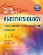 Yao and Artusio's Anesthesiology: Problem-Oriented Patient Management by Fun-Sun F. Yao