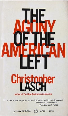 Book The Agony of the American Left by Christopher Lasch