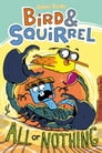 Bird & Squirrel All or Nothing (Bird & Squirrel #6) Cover Image