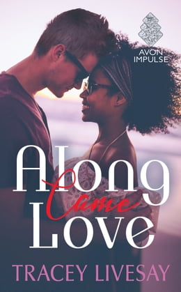 Book Along Came Love by Tracey Livesay