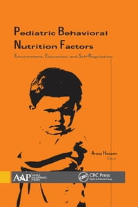 Pediatric Behavioral Nutrition Factors: Environment, Education, and Self-Regulation