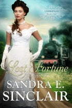 Lost Fortune: The Unbridled Series, #1 by Sandra E Sinclair