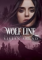 Wolf Line: Northern Lights Edition by Vivian Arend