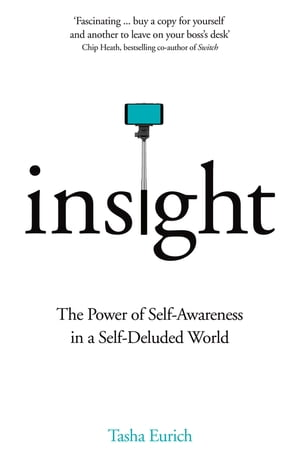 Insight The Power of Self-Awareness in a Self-Deluded World