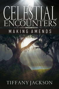 Celestial Encounters: Making Amends
