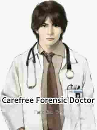 Carefree Forensic Doctor: Volume 1