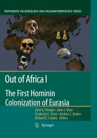 Out of Africa I: The First Hominin Colonization of Eurasia