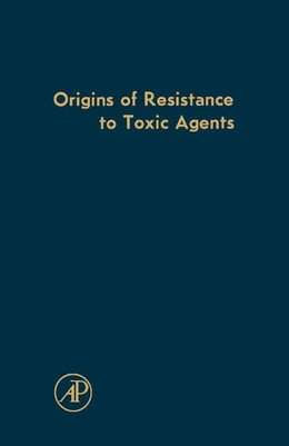 Book Origins of Resistance to Toxic Agents by Sevag, M