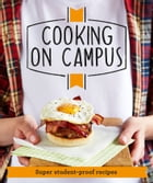 Good Housekeeping Cooking On Campus: Super student-proof recipes by Good Housekeeping