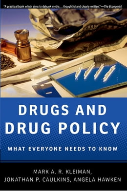 Book Drugs and Drug Policy: What Everyone Needs to Know® by Mark A.R. Kleiman