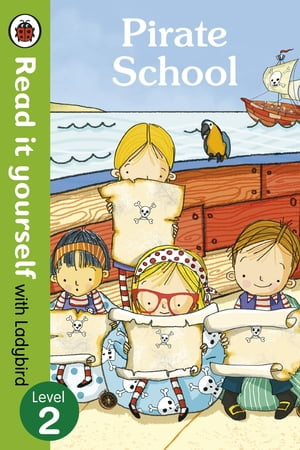 Pirate School - Read it yourself with Ladybird Level 2