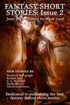 Fantasy Short Stories: Issue 2 by Mark Lord