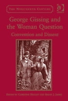 George Gissing and the Woman Question: Convention and Dissent