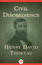 Civil Disobedience by Henry D Thoreau