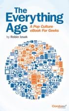 The Everything Age (A Pop Culture eBook for Geeks) by Robin Izsak