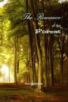 The Romance of the Forest: Interspersed with some Pieces of Poetry by Ann Radcliffe