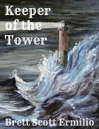Keeper of the Tower by Brett Scott Ermilio