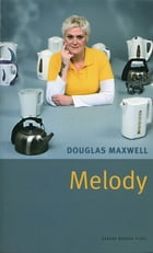 Melody by Douglas Maxwell