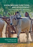 Social Welfare Functions and Development: Measurement and Policy Applications