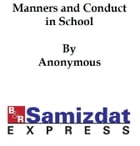 Manners and Conduct, in School and Out (1921), by deans of girls in Chicago high schools by anonymous