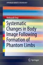 Systematic Changes in Body Image Following Formation of Phantom Limbs by Nobuyuki Inui