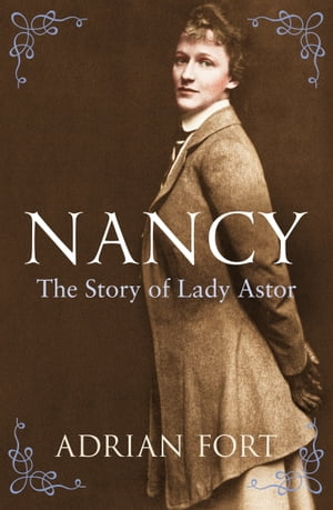 Nancy: The Story of Lady Astor