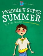 Freddie's Super Summer by Kate Gaynor