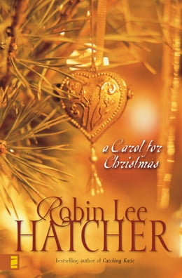 Book A Carol for Christmas by Robin Lee Hatcher