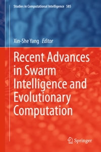 Recent Advances in Swarm Intelligence and Evolutionary Computation