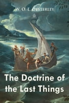 The Doctrine of the Last Things by W. Oesterley