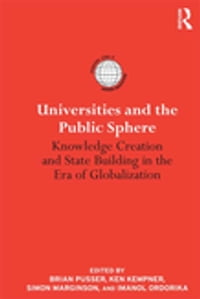 Universities and the Public Sphere: Knowledge Creation and State Building in the Era of…