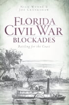 Florida Civil War Blockades: Battling for the Coast by Nick Wynne