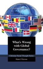 What's Wrong with Global Governance? by Robert Gorman