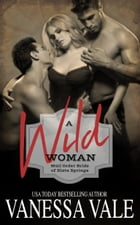 A Wild Woman: Mail Order Bride of Slate Springs by Vanessa Vale