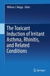 The Toxicant Induction of Irritant Asthma, Rhinitis, and Related Conditions