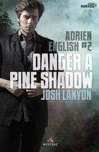 Danger à Pine Shadow: Adrien English, T2 by Marcg