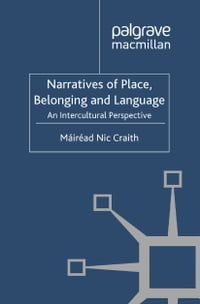 Narratives of Place, Belonging and Language: An Intercultural Perspective